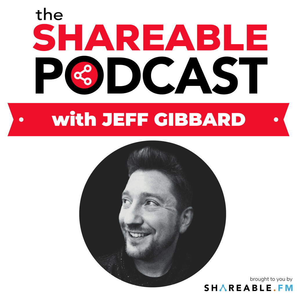 Shareable Podcast with Jeff Gibbard