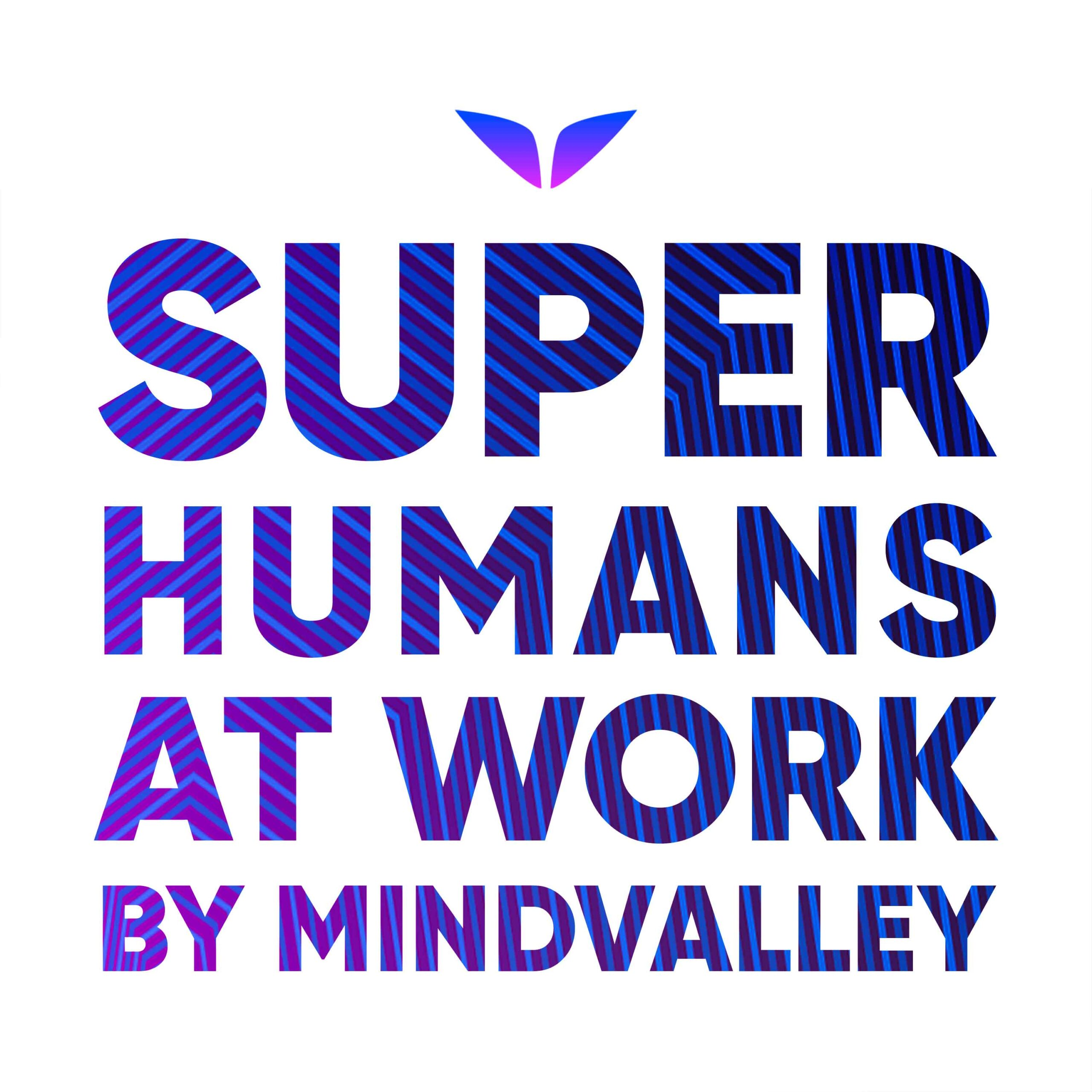 Superhumans at Work Podcast